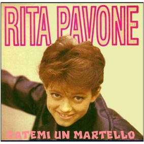 Cd Rita Pavone - Datemi Un Martello - Cd Remasterizado -novo