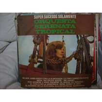 Vinilo Orquesta Serenata Tropical Sucesos