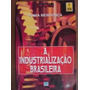 Livro-a Industrialização Brasileira-sonia M. - Frete Gratis