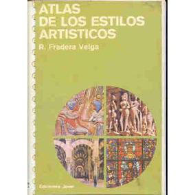 Atlas De Los Estios Artisticos - R. Fradera Veiga