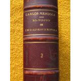 Libro Antiguo C. Mendoza Grito De Independencia 2 Tomos1890