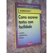 Wordstar 7 - Como Escrever Textos Com Facilidade