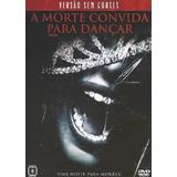 Dvd- A Morte Convida Para Dançar- Versão Sem Cortes Seminovo