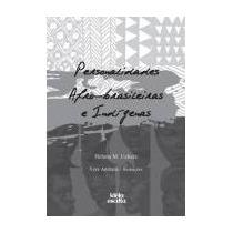Personalidades Afro-brasileiras E Indigenas -f.grátis!