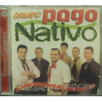 Cd.grupo Pago Nativo Balanço Campeiro