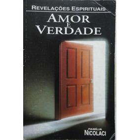 Amor E Verdade Revelações Espirituais Família Nicolaci