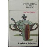 Lv.enciclopédia Da Vida Natural Saúde Total(frete Grátis)