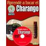 Libro Aprendé A Tocar El Charango Con Dvd