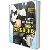 A Arte De Fazer Bons Negócios, Floriano Ferreira Junior