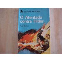 Livro - O Atentado Contra Hitler Em 1944 - Paul Berben