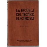 La Escuela Del Técnico Electricista Tomo Viii