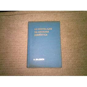 Livro ,,as Hortaliças Na Medicina Domestica 1976