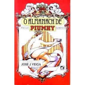O Almanach De Piumhy - Restaurado Por José J. Veiga - 1989