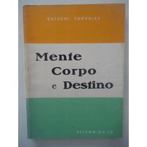 Mente Corpo E Destino - Katsumi Tokuhisa - Seicho-no-ie