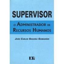 Livro - Supervisor O Administrador De Recursos Humanos