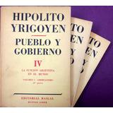 Pueblo Y Gobierno 4. Funcion Argentina - Hipolito Yrigoyen