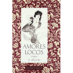 Amores Locos; Antonio Altarriba,laura Pérez Ver Envío Gratis