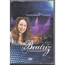 Beatriz - Testemunho E Louvores - Dvd - Gospel