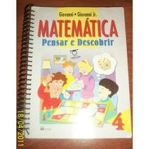 Matemática - Pensar E Descobrir- Giovanni& Giovanni Jr.