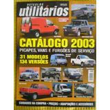 Revista Utilitários 2003 Catálogo De Vans Pick Ups Furgões