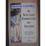 As Sete Leis Espirituais Do Sucesso Deepak Chopra