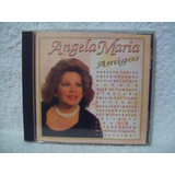 Cd Angela Maria- Amigos