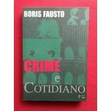 Livro - Crime E Cotidiano - Boris Fausto - Ed. Edusp