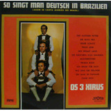 Os 3 Xirus Lp Nacional Usado So Singt Man Deutsch In Brazili