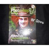 Livro Tutoriais Photoshop Iv - Efeitos De Hollywood (sem Cd)