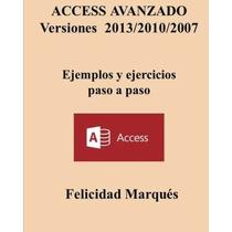 Libro Access Avanzado Versiones 2013/2010/2007 Ejemplos Y Ej