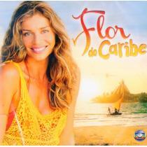Cd Flor Do Caribe - Nacional - Novo***