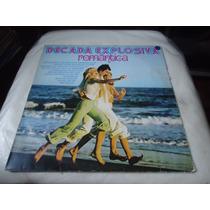 Lp - Decada Explosiva Romantica / Rock (a2)