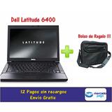Notebook Dell 6400 Core2duo 2.2 + 4gb + 160 Gb + Bolso