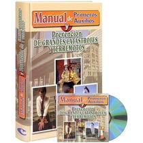 Manual De Primeros Auxilios Y Prevención De Grandes Catástro