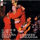 Cd Carmen Miranda O Que E Que A Bahia Tem? Odeon 100 Anos