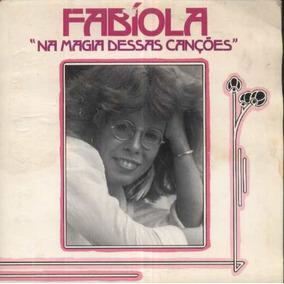 Fabíola Compacto Vinil Na Magia Dessas Canções 1982 Stereo
