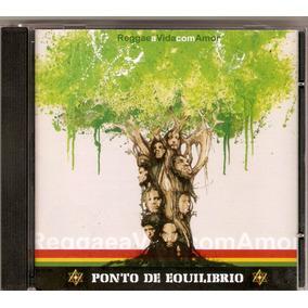 Cd Ponto De Equilibrio - Reggae A Vida Com Amor - Novo***