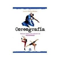 Libro Coreografia Metodo Basico De Creacion De Movimie *cj