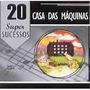 Cd Casa Das Máquinas - 20 Super Sucessos - Novo E Lacrado