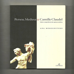 Livro - Perseu, Medusa & Camille Claudel