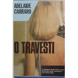O Travesti, Adelaide Carraro