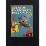 Cuentos Folkloricos Para Niños - Coluccio - Primera Edicion