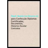 Papel Moeda A4 P/ Documentos,diplomas Etc.pacote 200 Folhas
