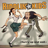 Riddlin Kids Hurry Up And Wait ( Cd Importado)