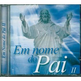 Cd Em Nome Do Pai Vol. Ii