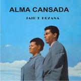 Cd Alma Cansada - Jair E Hozana