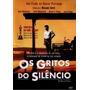 Dvd - Os Gritos Do Silêncio - Vencedor De 3 Oscar - Lacrado