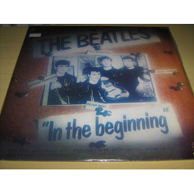Lp Vinil The Beatles - In The Beginning / Disco Sem Uso 1981