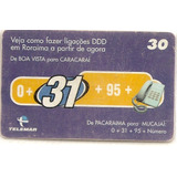 Cartão Telefônico - Veja Como Fazer Ligações Ddd - Rr