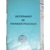 Diccionario De Terminos Policiales